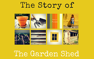 The Story of The Garden Shed